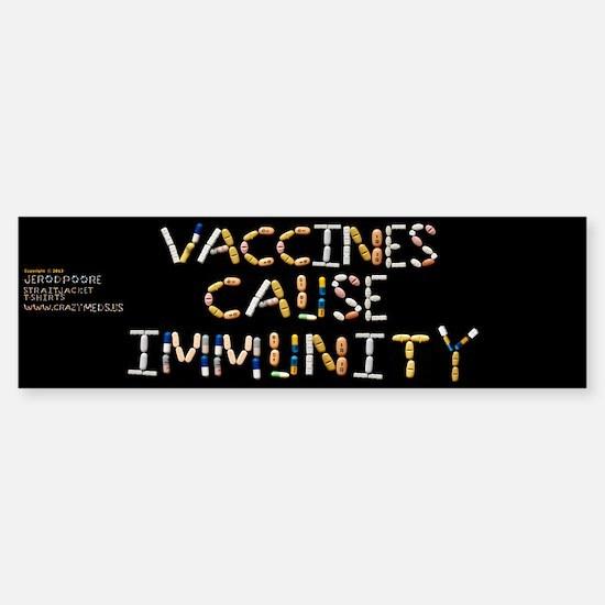 Vaccines Cause Immunity Bumper Bumper Bumper Sticker