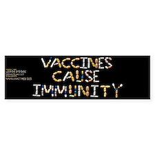 Vaccines Cause Immunity Bumper Bumper Sticker