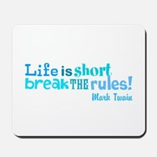 Life is Short Mousepad