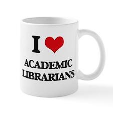 I love Academic Librarians Mugs
