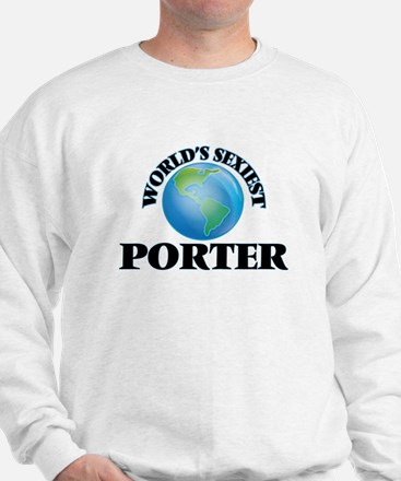 World's Sexiest Porter Sweatshirt