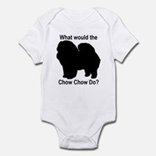 What would the Chow Chow do Infant Bodysuit