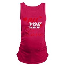 All you need is love Maternity Tank Top