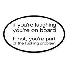 Laughing Or Part Of The Problem Decal