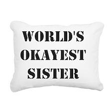 World's Okayest Sister Rectangular Canvas Pillow