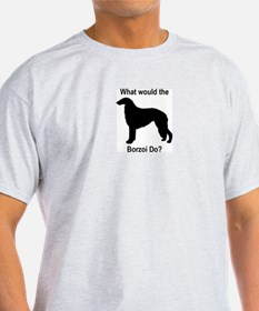 What would the Borzoi do T-Shirt