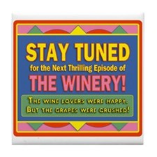 Stay Tuned - Winery Tile Coaster