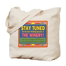 Stay Tuned - Winery Tote Bag