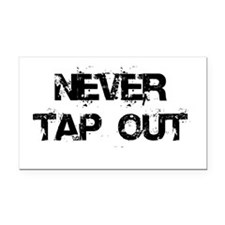 Never Tap Out Rectangle Car Magnet