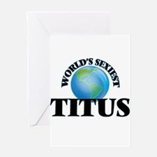 World's Sexiest Titus Greeting Cards