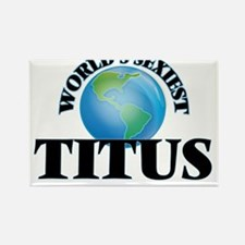 World's Sexiest Titus Magnets