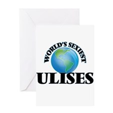 World's Sexiest Ulises Greeting Cards