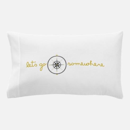 Go Somewhere Pillow Case