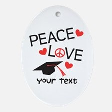 Personalize Peace Love Grad Ornament (Oval)