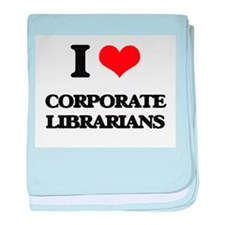 I love Corporate Librarians baby blanket