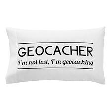 Geocacher I'm not lost, I'm geocaching Pillow Case