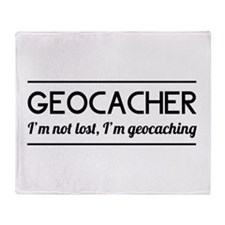 Geocacher I'm not lost, I'm geocaching Throw Blank