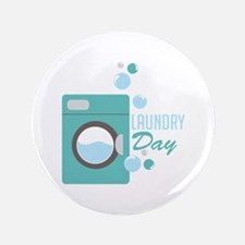 """Laundry Day 3.5"""" Button"""
