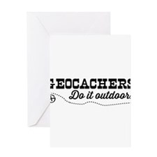 Geocachers do it outdoors Greeting Cards