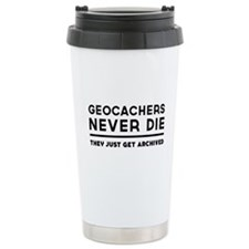 Geocachers never die they just get archived Travel