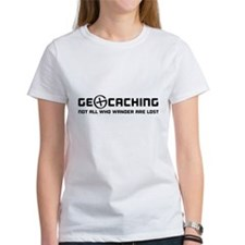 Geocaching not all who wander are lost T-shirts T-