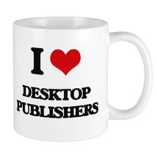 I love Desktop Publishers Mugs