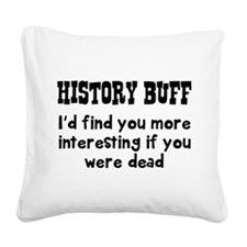 History buff i'd find you more interesting if you