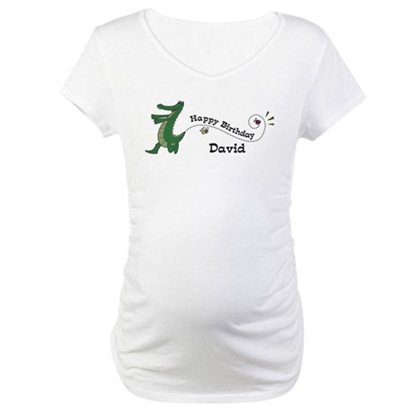 Happy Birthday David (gator) Maternity T-Shirt