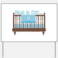 Blue For Baby Yard Sign