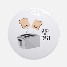 Seize The Toast Ornament (Round)