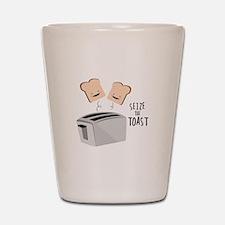 Seize The Toast Shot Glass
