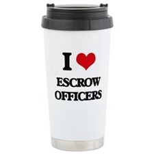 I love Escrow Officers Travel Mug