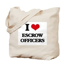I love Escrow Officers Tote Bag