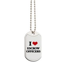 I love Escrow Officers Dog Tags