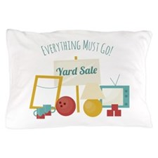 Everything Must Go! Pillow Case