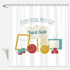 Everything Must Go! Shower Curtain