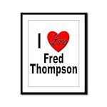 I Love Fred Thompson Framed Panel Print