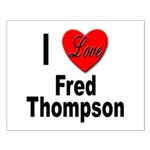 I Love Fred Thompson Small Poster