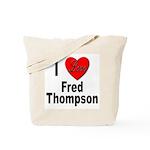 I Love Fred Thompson Tote Bag