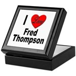 I Love Fred Thompson Keepsake Box