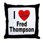 I Love Fred Thompson Throw Pillow