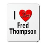 I Love Fred Thompson Mousepad