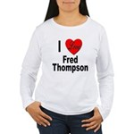 I Love Fred Thompson (Front) Women's Long Sleeve T