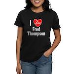 I Love Fred Thompson (Front) Women's Dark T-Shirt