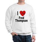 I Love Fred Thompson (Front) Sweatshirt