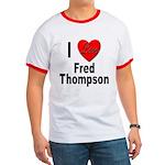 I Love Fred Thompson Ringer T