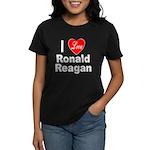 I Love Ronald Reagan (Front) Women's Dark T-Shirt