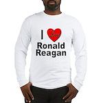I Love Ronald Reagan (Front) Long Sleeve T-Shirt