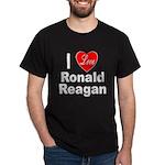 I Love Ronald Reagan (Front) Dark T-Shirt