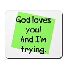 God Loves I am Trying Mousepad